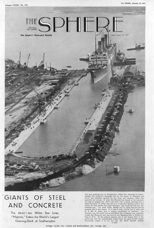 GIANTS OF STEEL AND CONCRETE: The front page of the Sphere shows RMS Majestic becoming the first liner to use the King George V Graving Dock.